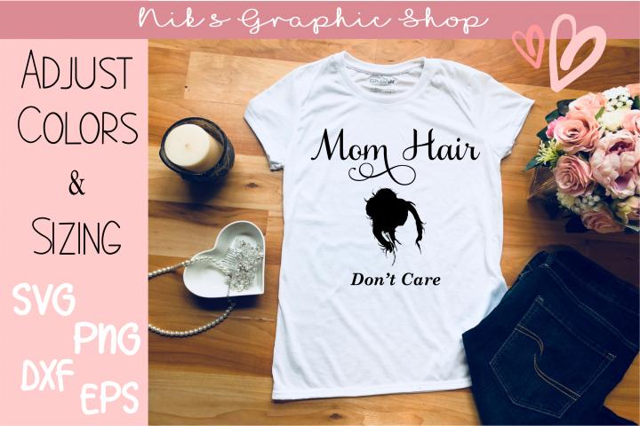 Mom hair SVG, Mom hair dont care, mom svg, hair svg