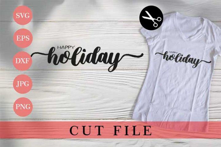 SVG   Happy Holiday - Craf Cuting file