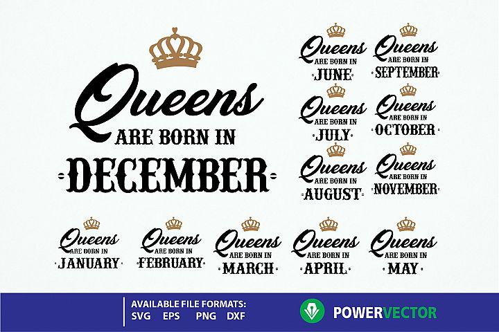 Queens are Born svg bundle. Queens are born in months svg
