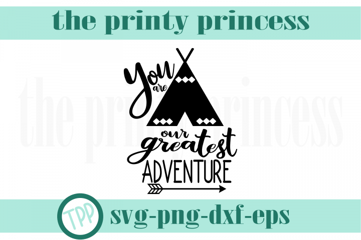 You are our Greatest Adventure svg, Baby svg design file png