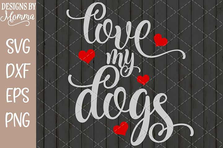 Love my Dogs SVG
