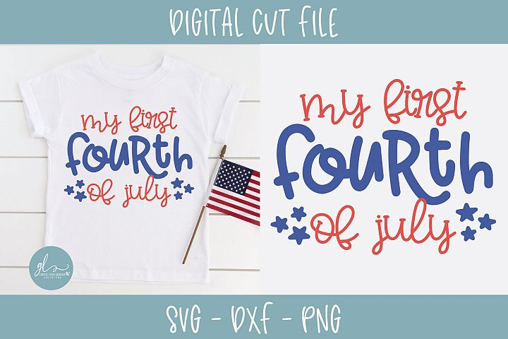 My First Fourth Of July - SVG Cut File