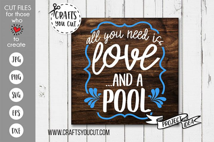 All You Need Is Love And A Pool- A Summer SVG Cut File