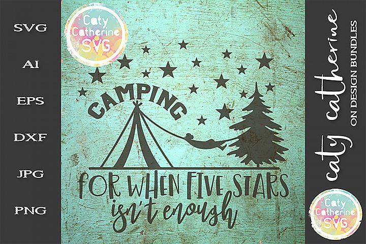 Tent Camping For When Five Stars Isnt Enough SVG Cut File