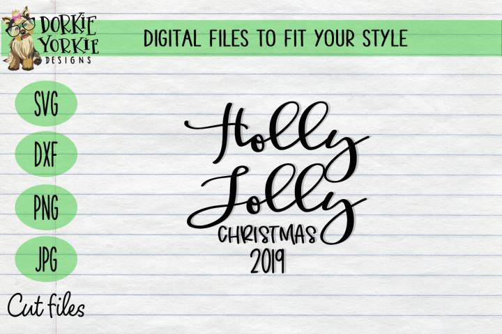 Holly Jolly Christmas 2019 - Christmas, Xmas SVG cut file
