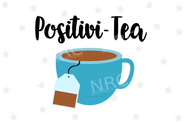 Positivi-Tea SVG File - Food Pun
