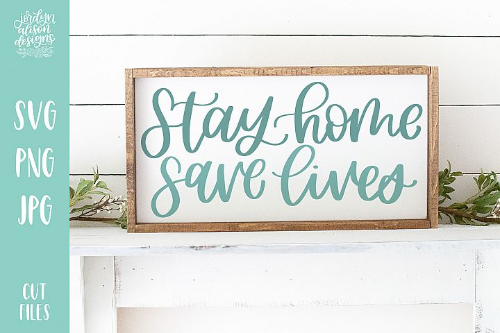 Stay Home Save Lives, SVG Cut file