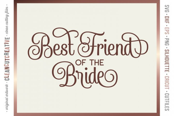 Best Friend of the Bride wedding cut file in SVG DXF EPS PNG