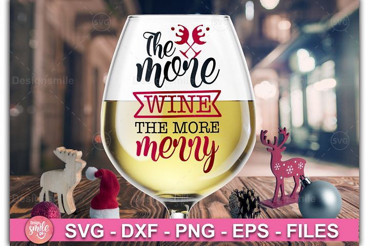 The More Wine The More Merry SVG | Wine Glass svg | Wine SVG