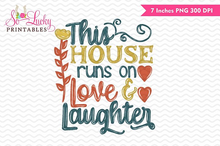 This home runs on love and laughter sublimation design