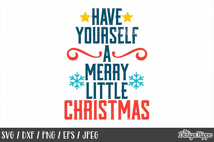 Christmas, Have Yourself A Merry Little Christmas, SVG, PNG