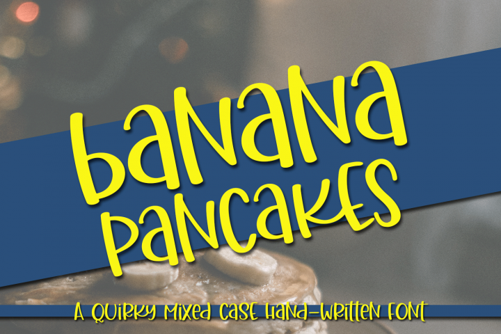 Banana Pancakes - A Quirky Mixed Case Handwritten Font