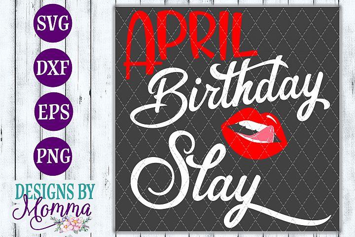 April Birthday Slay Lips Mouth Tongue SVG