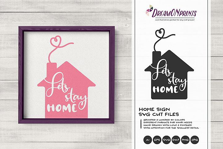 Let\s Stay Home SVG | Home Sign SVG Cut File