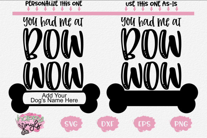 You Had Me At Bow Wow - A Dog SVG