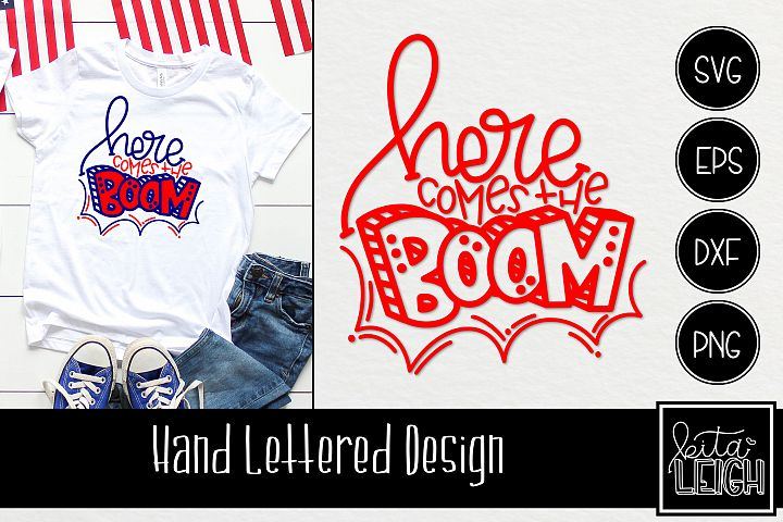 Here Comes the Boom Hand Lettered SVG