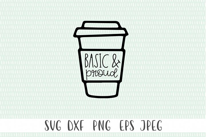 Funny Coffee SVG - Basic and Proud