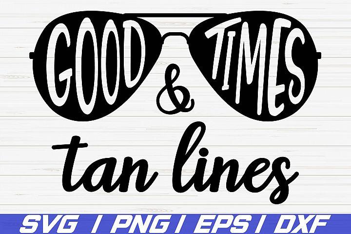 Good Times and Tan Lines SVG / Cut Files / Cricut / Vector