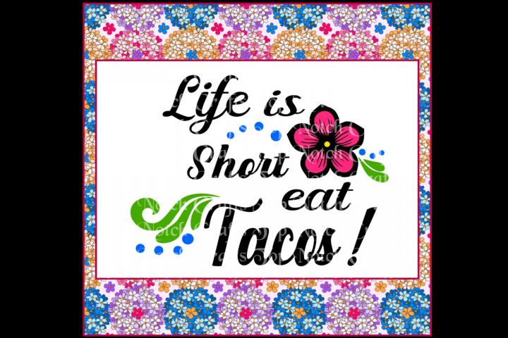 Life is Short Eat Tacos Design file
