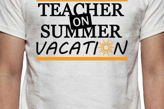 0f724fff7763 Teacher on Summer Vacation Tee Shirt Design
