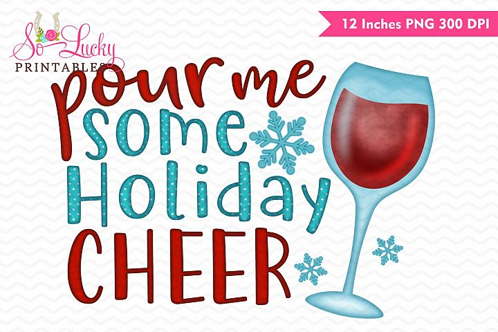 Pour me some cheer Christmas watercolor sublimation design