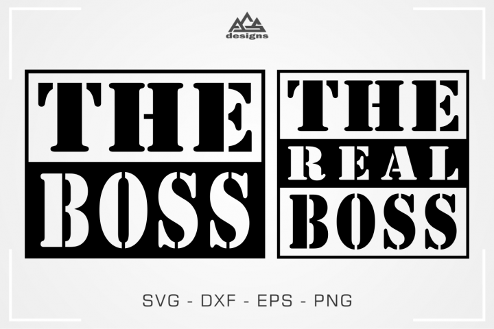 The Boss - The Real Boss Svg Design