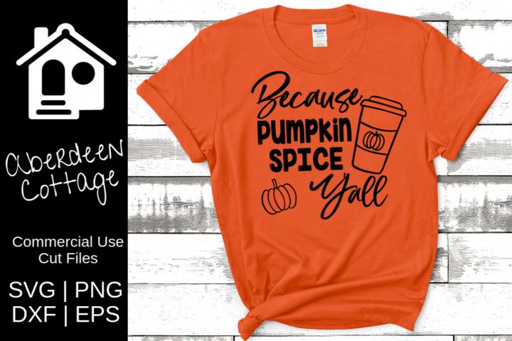 Because Pumpkin Spice Yall 2 SVG Design