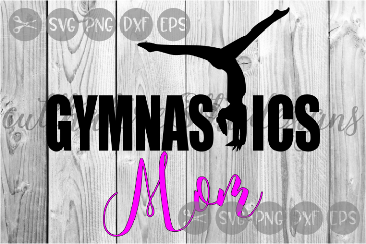 Gymnastics Mom, Sports, Gymnast, Tumbling, Cut File, SVG.