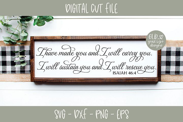 I Have Made You And I Will Carry You - Scripture SVG