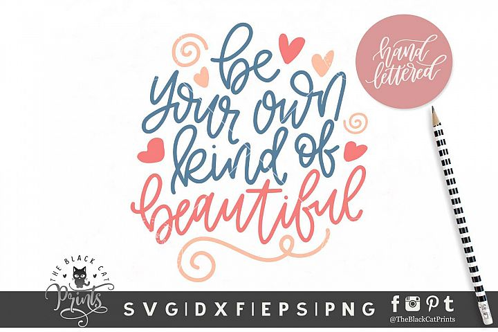 Be Your Own Kind Of Beautiful SVG DXF EPS PNG
