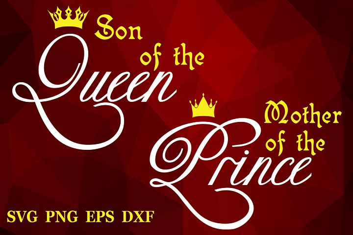 Mother of a prince svg Son of a queen Mothers day svg