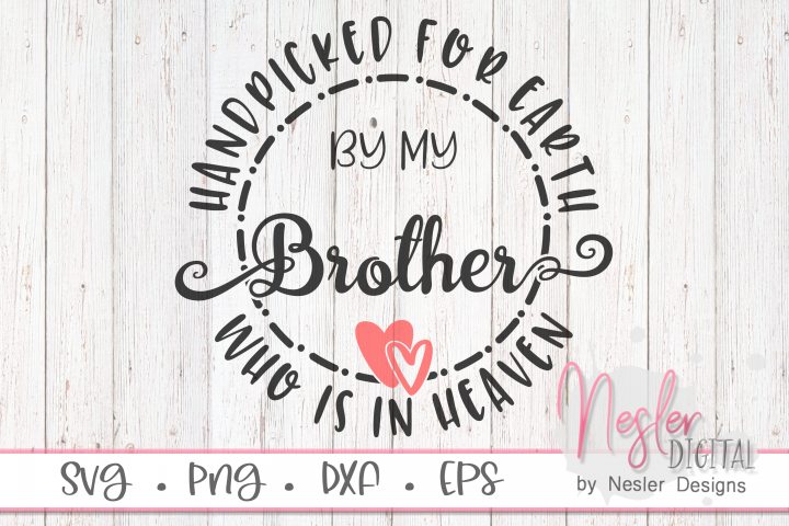 Handpicked for Earth by my Brother Who is in Heaven SVG