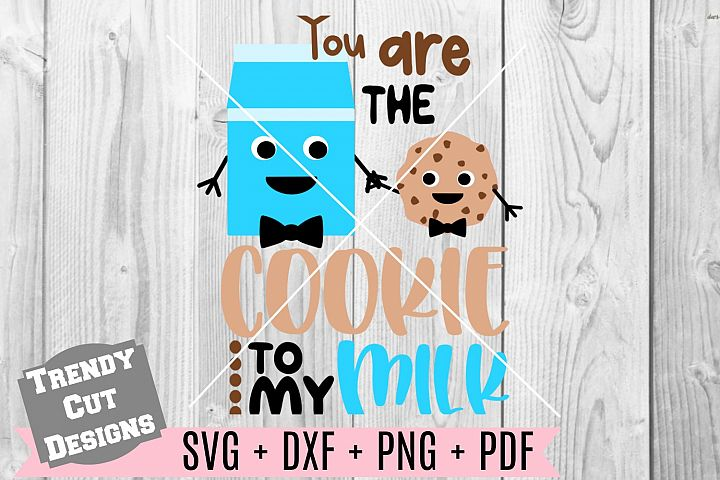 You are the Cookie to my Milk svg