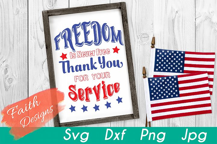 Freedom Is Never Free, Thank You For Your Service Cut File