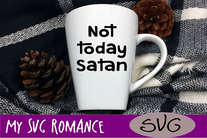 Not Today Satan SVG DXF PNG EPS