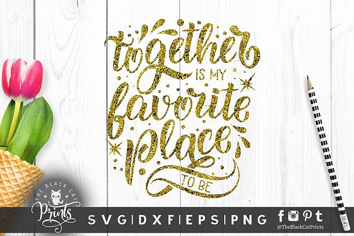 Together is my favorite place to be SVG DXF EPS PNG