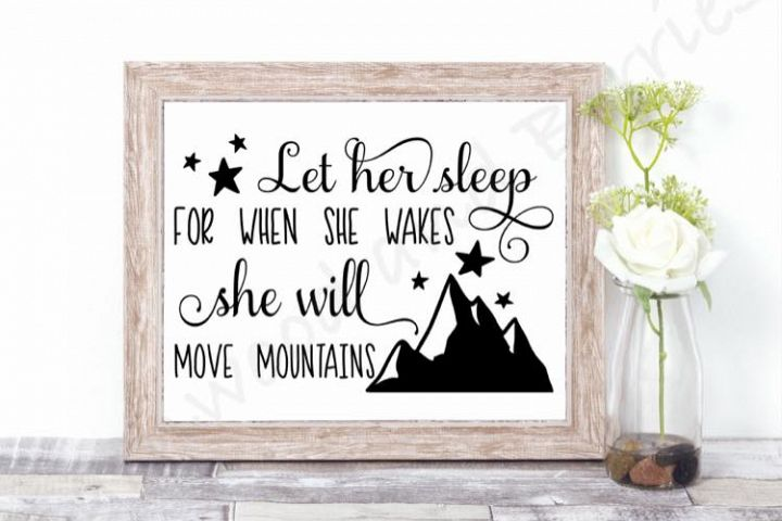 Let Her Sleep for When She Wakes She Will Move Mountains SVG