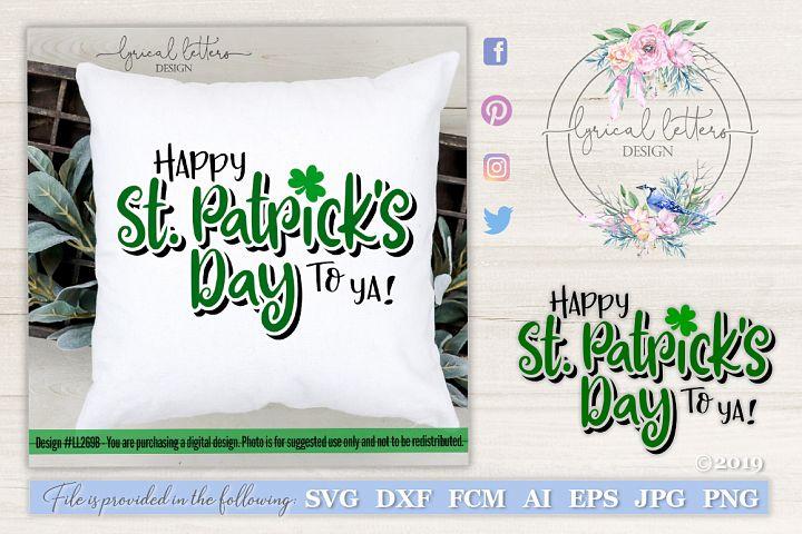 NEW! Happy St. Patricks Day To Ya SVG LL269B