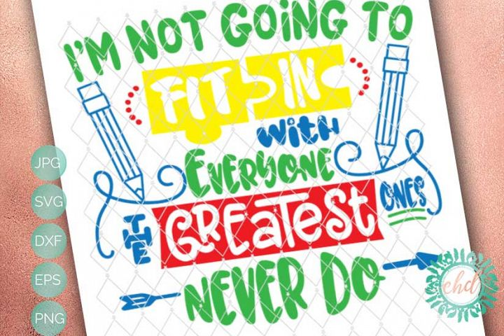 Autism - Im not going to fit in with everyone, the greatest ones never do