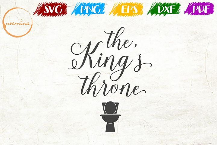 The King Throne Bathroom SVG PDF PNG