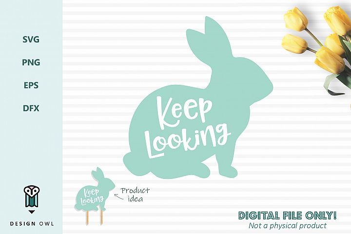 Keep looking bunny sign - Easter SVG cut file