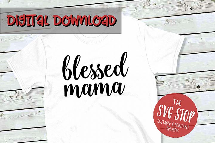 Blessed Mama -SVG, PNG, DXF