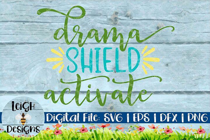 Drama Shield Activate Funny Quote