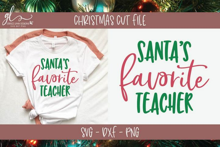 Santas Favorite Teacher - Christmas SVG Cut File