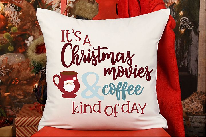 Its A Christmas Movies And Coffee Day SVG, Christmas SVG