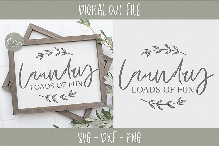 Laundry Loads Of Fun - SVG Cut File