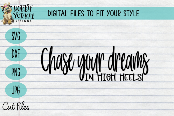 Chase your dreams - in high heels! Boss - Mom - Wife SVG Cut