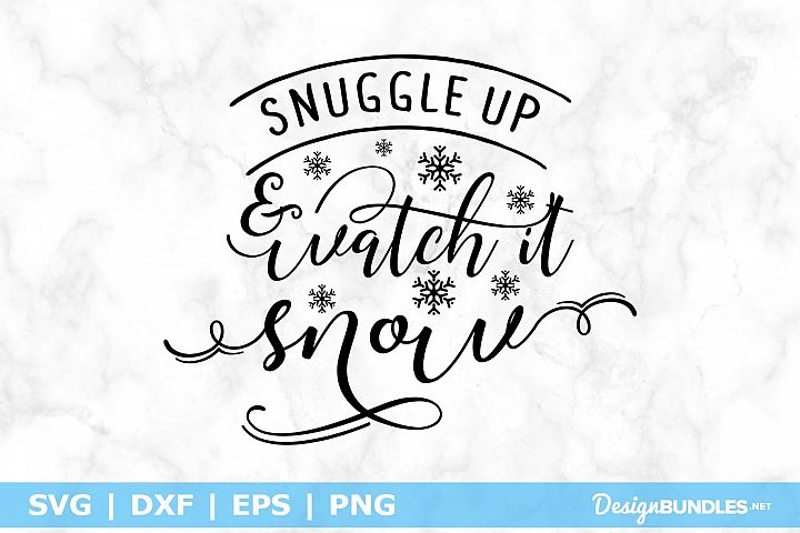 Snuggle Up & Watch It Snow SVG File