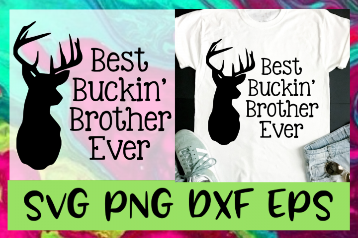 Best Buckin Brother Ever SVG PNG DXF & EPS Design Cut Files