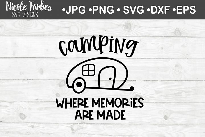 Camping Where Memories Are Made SVG Cut File